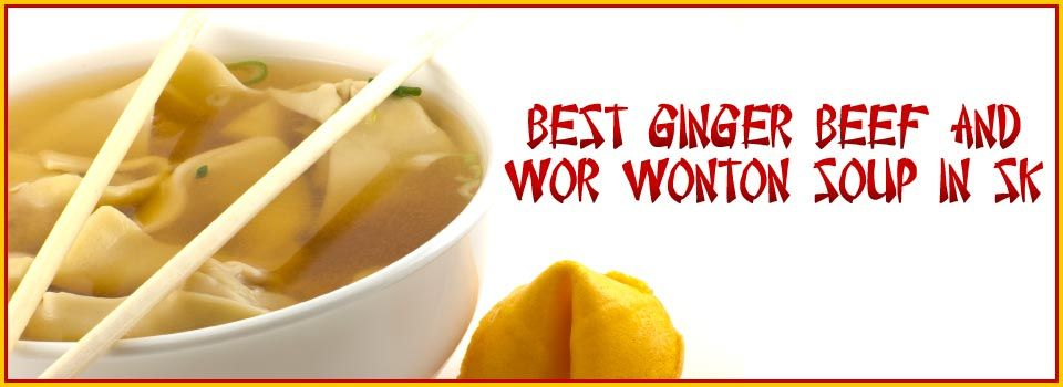 Jenny K Restaurant | Best Ginger Beef and Wor Wonton Soup in SK